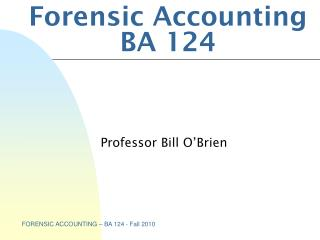 Forensic Accounting BA 124