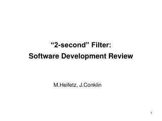 """2-second"" Filter: Software Development Review"