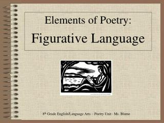 Elements of Poetry: Figurative Language