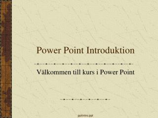 Power Point Introduktion