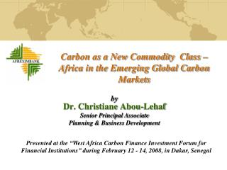 Carbon as a New Commodity  Class – Africa in the Emerging Global Carbon Markets