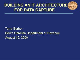 BUILDING AN IT ARCHITECTURE          FOR DATA CAPTURE