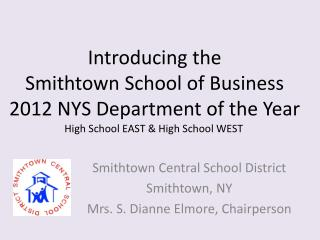 Introducing the Smithtown School of Business 2012 NYS Department of the Year