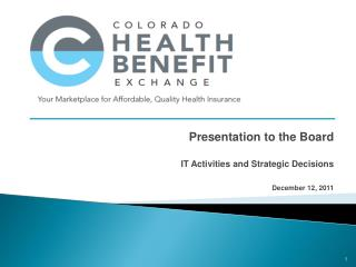 Presentation to the Board IT Activities and Strategic Decisions December 12, 2011