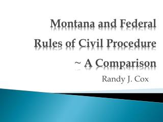 Montana and Federal Rules of Civil Procedure ~  A Comparison