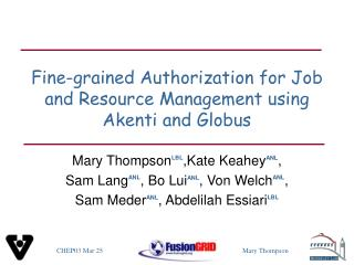 Fine-grained Authorization for Job and Resource Management using Akenti and Globus