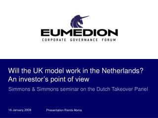 Will the UK model work in the Netherlands? An investor's point of view