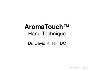 "AromaTouch â""¢ Hand Technique"