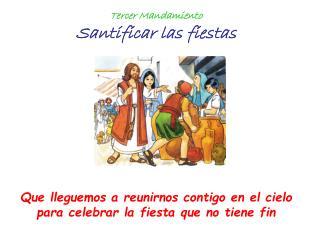 Tercer Mandamiento Santificar las fiestas
