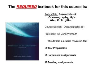 The  REQUIRED textbook for this course is: