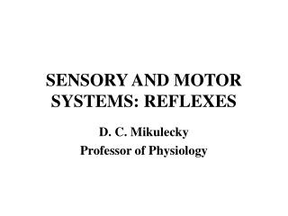 SENSORY AND MOTOR SYSTEMS: REFLEXES