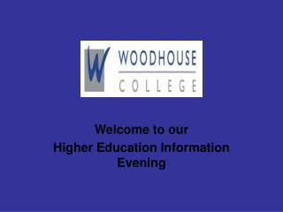 Welcome to our Higher Education Information Evening