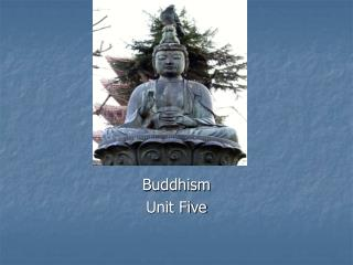 Buddhism Unit Five