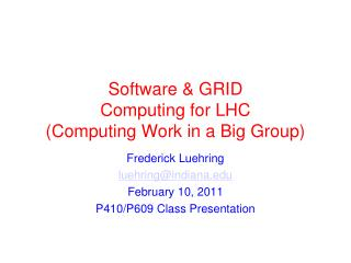 Software & GRID Computing for LHC (Computing Work in a Big Group)