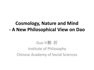 Cosmology, Nature and Mind - A New Philosophical View on Dao