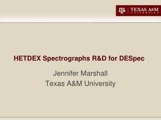 HETDEX Spectrographs R&D for  DESpec