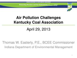 Air Pollution Challenges Kentucky Coal Association April 29, 2013