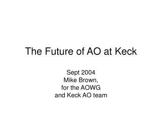 The Future of AO at Keck