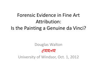 Forensic Evidence in Fine Art Attribution: Is the Painting a Genuine da Vinci?