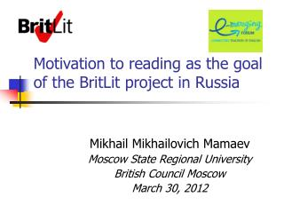 Motivation to reading as the goal of the BritLit project in Russia
