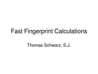 Fast Fingerprint Calculations