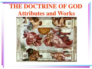 THE DOCTRINE OF GOD Attributes and Works