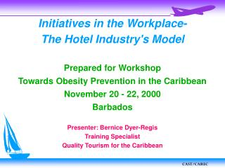 Initiatives in the Workplace- The Hotel Industry's Model