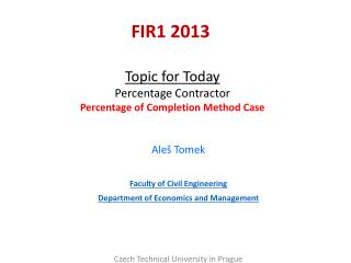 Topic for Today Percentage Contractor Percentage of Completion Method Case