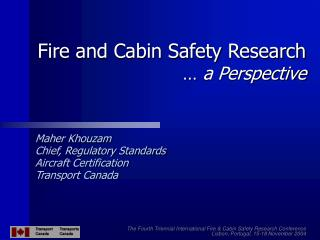 Fire and Cabin Safety Research …  a Perspective
