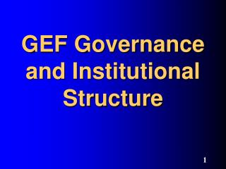 GEF Governance and Institutional Structure