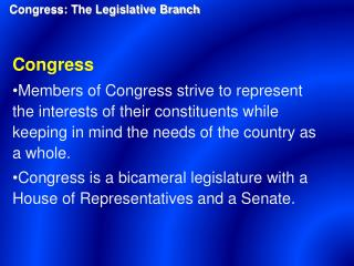Congress Memb ers of Congress strive to represent the interests of their constituents while keeping in mind the needs of