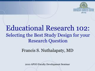 Educational Research  102: Selecting the Best Study Design for your Research Question