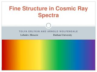 Fine Structure in Cosmic Ray Spectra