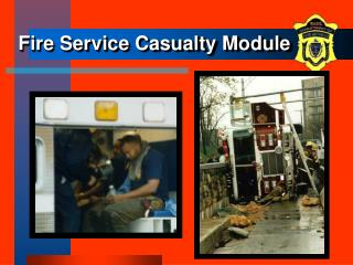 Fire Service Casualty Module
