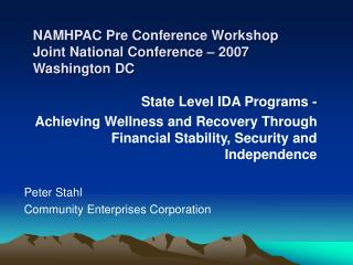 NAMHPAC Pre Conference Workshop Joint National Conference – 2007 Washington DC