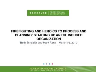 Firefighting and Heroics to Process and Planning: Starting up an ITIL Induced Organization