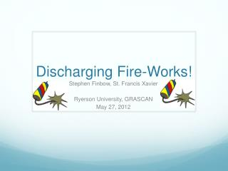 Discharging Fire-Works!