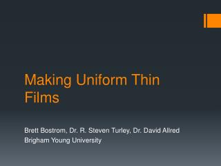 Making Uniform Thin Films