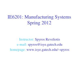 IE6201: Manufacturing Systems Spring 2012