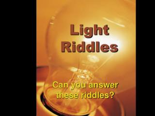Light Riddles