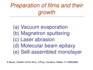 Preparation of films and their growth