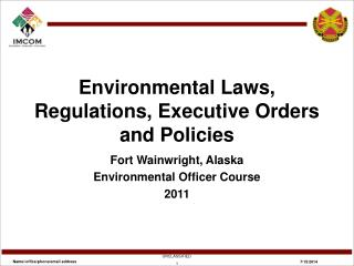 Environmental Laws, Regulations, Executive Orders and Policies