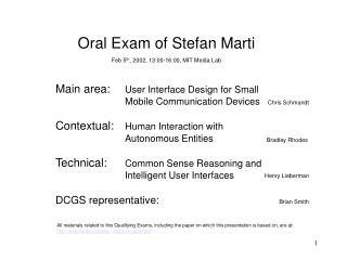 Main area:	 User Interface Design for Small  		Mobile Communication Devices  Contextual:	 Human Interaction with  		Aut