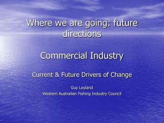 Where we are going: future directions Commercial Industry