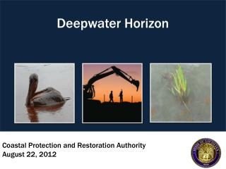 Coastal Protection and Restoration Authority August 22, 2012