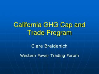 California GHG Cap and Trade Program