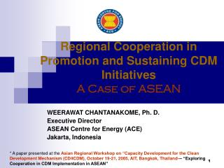 Regional Cooperation in Promotion and Sustaining CDM Initiatives A Case of ASEAN