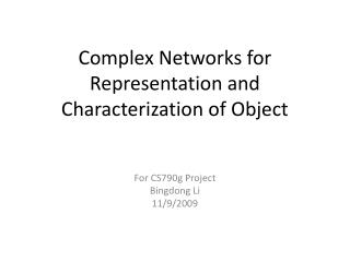 Complex Networks for Representation and Characterization of Object
