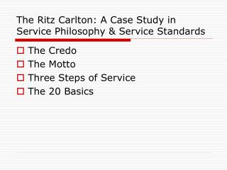 The Ritz Carlton: A Case Study in Service Philosophy & Service Standards