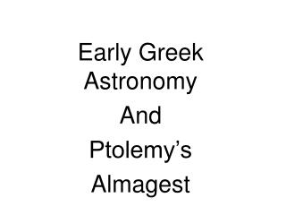Early Greek Astronomy And  Ptolemy's Almagest